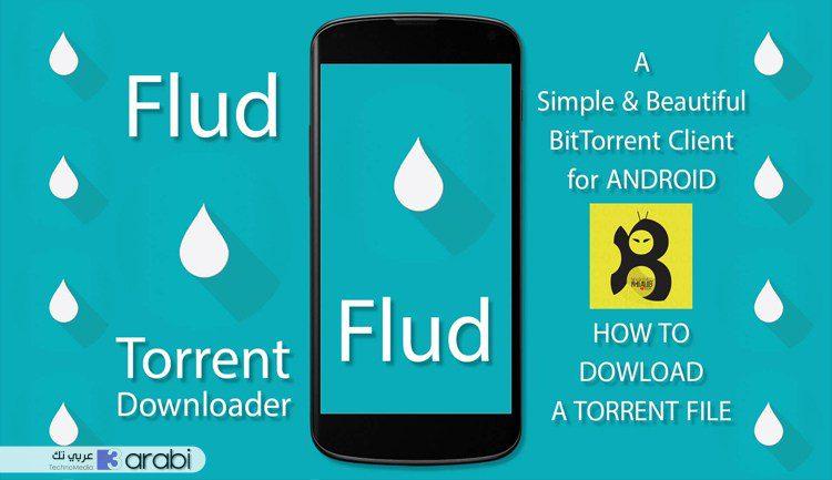 تعرف على تطبيق Flud لتحميل ملفات التورنت في هواتف الأندرويد